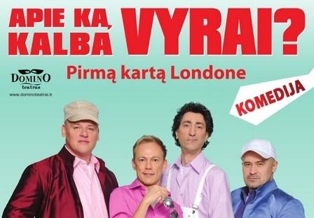 """Kviečiame į lietuvišką spektaklį """"Apie ką kalba vyrai?"""""""