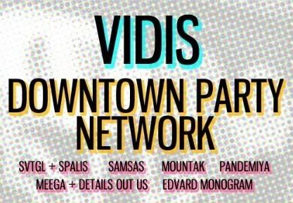 Balandį Londone – Vidis, Downtown Party Network ir kt.